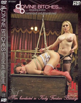 DVD-DIVINE BITCHES Feminized and Abandoned