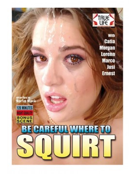 DVD-Squirt be careful